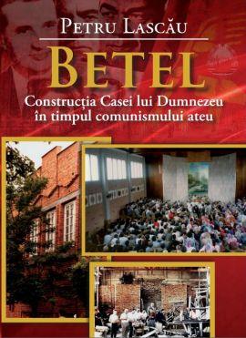 BETEL – constructia casei lui Dumnezeu …